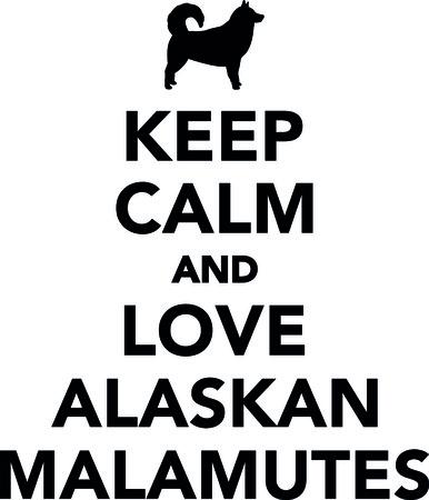 Keep calm and love Alaskan malamutes illustration.