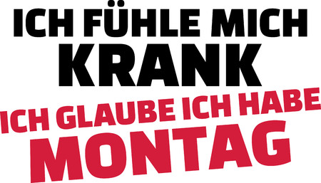 I feel sick I think I have Monday saying red and black in German.