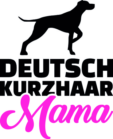 German short haired pointer mom with pink German word.