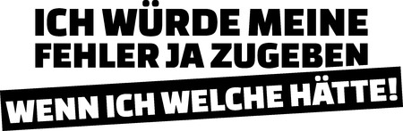 I would admit my errors if I would have them slogan in German. Illustration