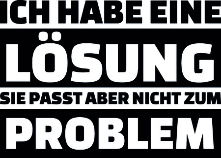 I have a solution but that does not fit to the problem slogan in German.