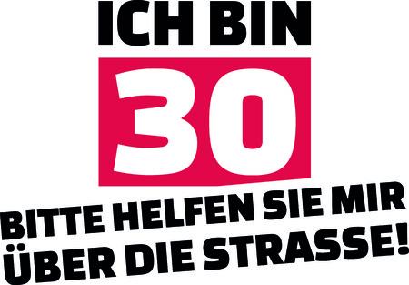 I am 30, please help me cross the street slogan for birthdays german
