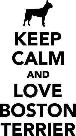 Keep calm and love boston terrier