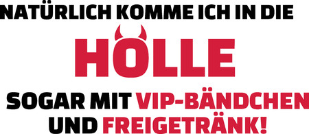 I will come to hell for sure with VIP entrance and free drinks slogan and devil horns german