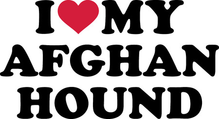 I love my Afghan Hound with red heart Illustration