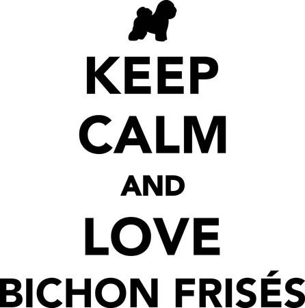 Keep calm and love Bichon Frises Illustration