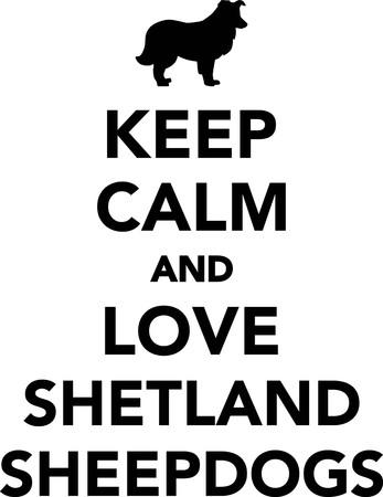 Keep calm and love Shetland Sheepdogs