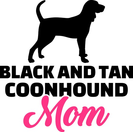Black and Tan Coonhound mom silhouette with pink word