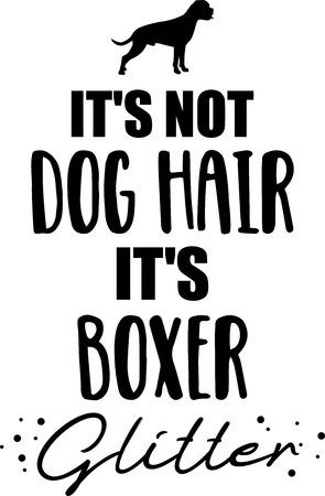 It's not dog hair, it's Boxer glitter slogan