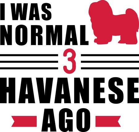 I was normal three Havanese ago slogan Illustration
