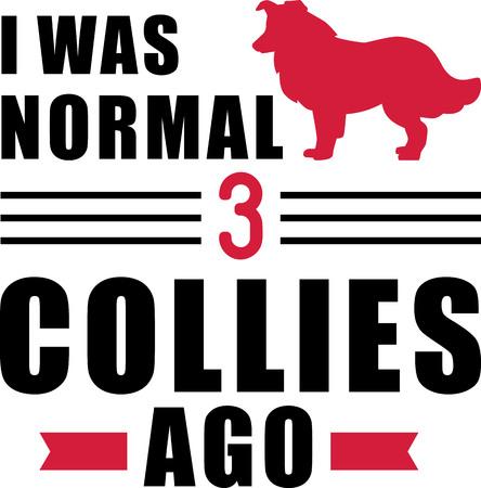 I was normal three Collies ago slogan Ilustração