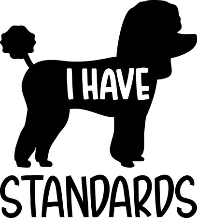 Poodle I have standards slogan Stock Illustratie