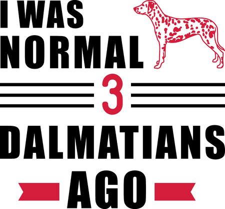 I was normal three Dalmatians ago slogan Ilustração