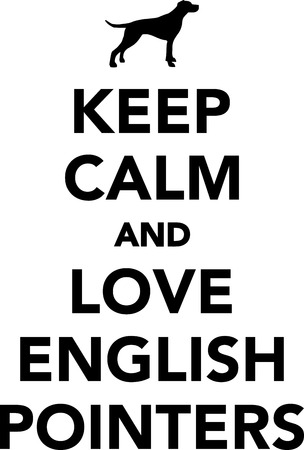 Keep calm and love English Pointers