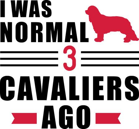 I was normal three Cavaliers ago slogan