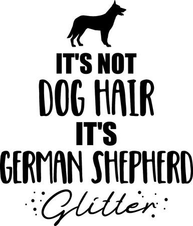 Es sind keine Hundehaare, es ist der Glitzer-Slogan vom Deutschen Schäferhund Vektorgrafik