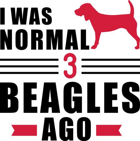 I was normal three Beagles ago slogan Ilustração