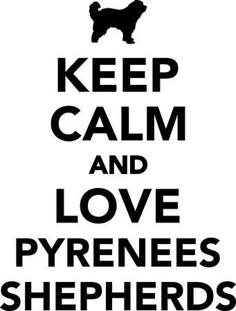 Keep calm and love Pyrenees Shepherds Ilustrace