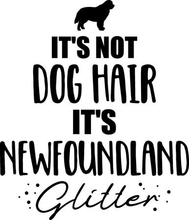 It's not dog hair, it's Newfoundland glitter slogan Banque d'images - 125242853
