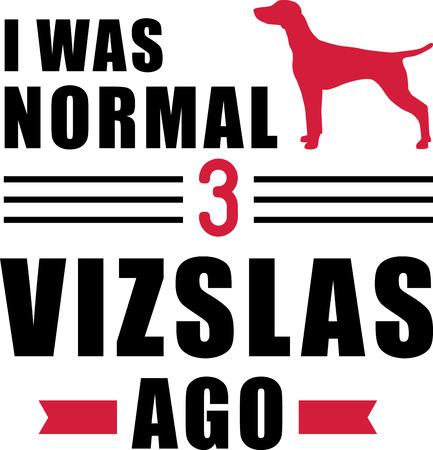 I was normal three Vizslas ago slogan  イラスト・ベクター素材