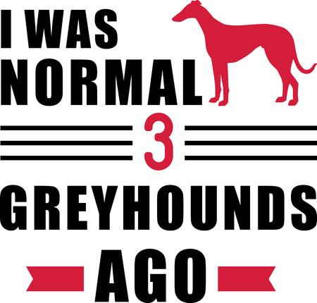 I was normal three Greyhounds ago slogan