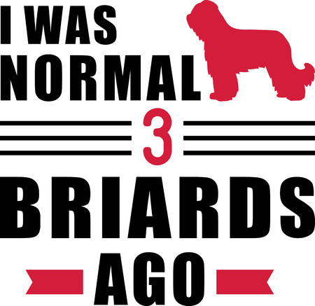 I was normal three Briards ago slogan Illustration