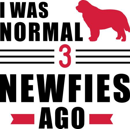 J'étais normal il y a trois Newfies slogan Vecteurs