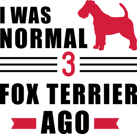 I was normal three Fox Terrier ago slogan Ilustração