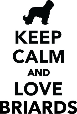 Keep calm and love Briard dogs