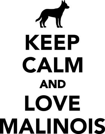 Keep calm and love Malinois dog