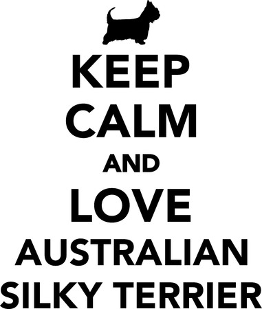 Keep calm and love Australian Silky Terrier dog Illusztráció