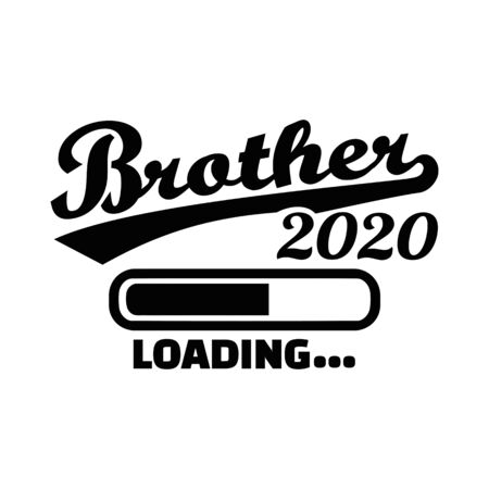 Brother loading in year 2020