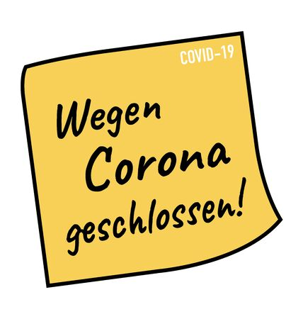 Wegen Corona geschlossen German for Temporarily closed due to coronavirus covid-19 corona outbreak