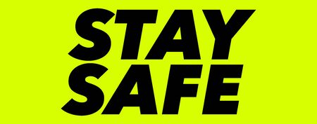 Stay safe during coronavirus. Fat text on neon yellow background.