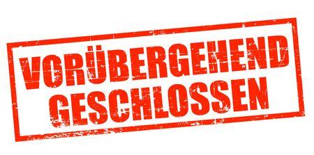 Vorübergehend geschlossen German for Temporarily closed. Stamp grunge vintage coronavirus covid-19 矢量图像