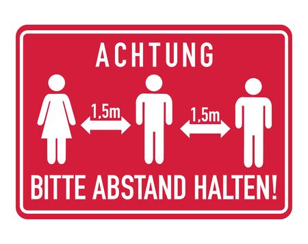 Achtung, bitte Abstand halten. German for Caution, please keep distance on a red sign with 1,5 meter