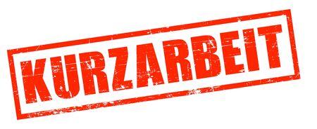 Kurzarbeit. German for short-time working during Coronavirus covid-19. Stamp vintage grunge
