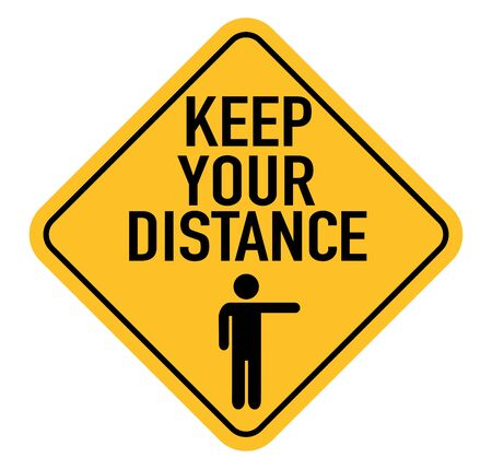 Keep your distance. Sign for coronavirus covid-19 spreading prevention. 矢量图像