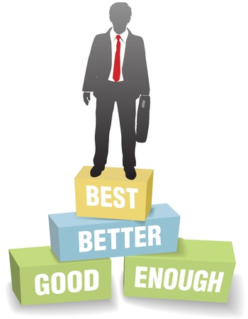 valuation: Improvement business man standing on Good Enough Better and Best boxes