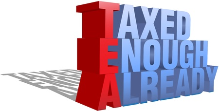 Taxed Enough Already TEA Party protest words as a 3D structure Stock Vector - 10555295