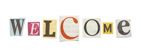 composed: Welcome - words composed from isolated, cutout newspaper letters.