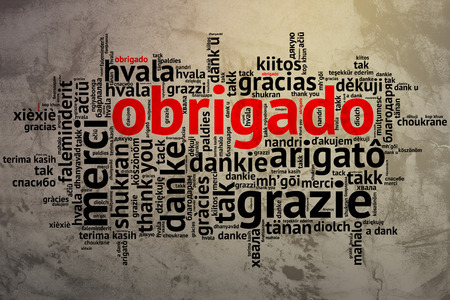 metadata: Focus on Portuguese - Obrigado. Word cloud in open form on Grunge Background. saying thanks in multiple languages.