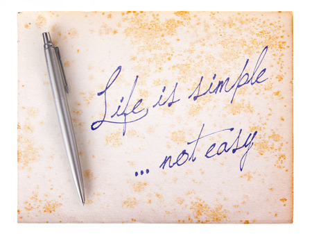 simple life: Old paper grunge background, white and brown - Life is simple, not easy