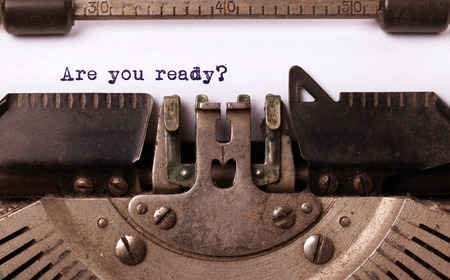 Vintage inscription made by old typewriter, are you ready