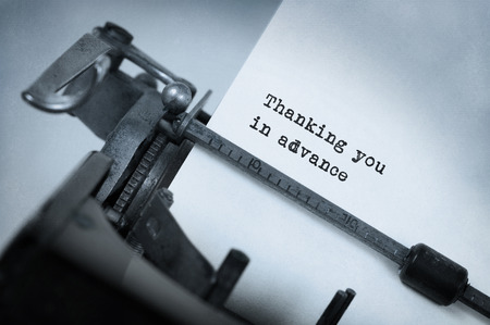 thanking: Vintage inscription made by old typewriter, Thanking you in advance