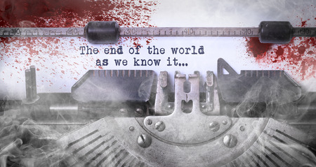 end of world: Bloody note - Vintage inscription made by old typewriter, The end of the world as we know it Stock Photo