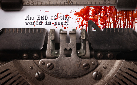 end of world: Bloody note - Vintage inscription made by old typewriter, The end of the world is near