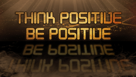 think positive: Gold quote with mystic background - Think positive, be positive