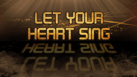 let: Gold quote with mystic background - Let your heart sing