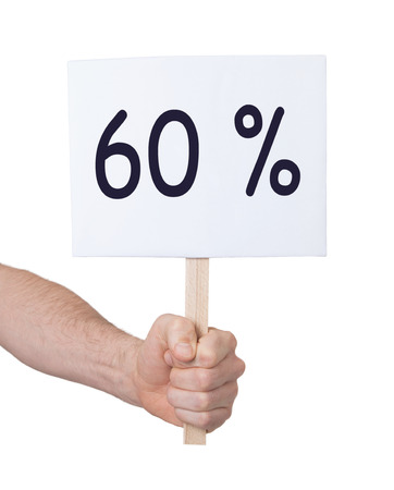 60: Sale - Hand holding sign that says 60% - Isolated on white